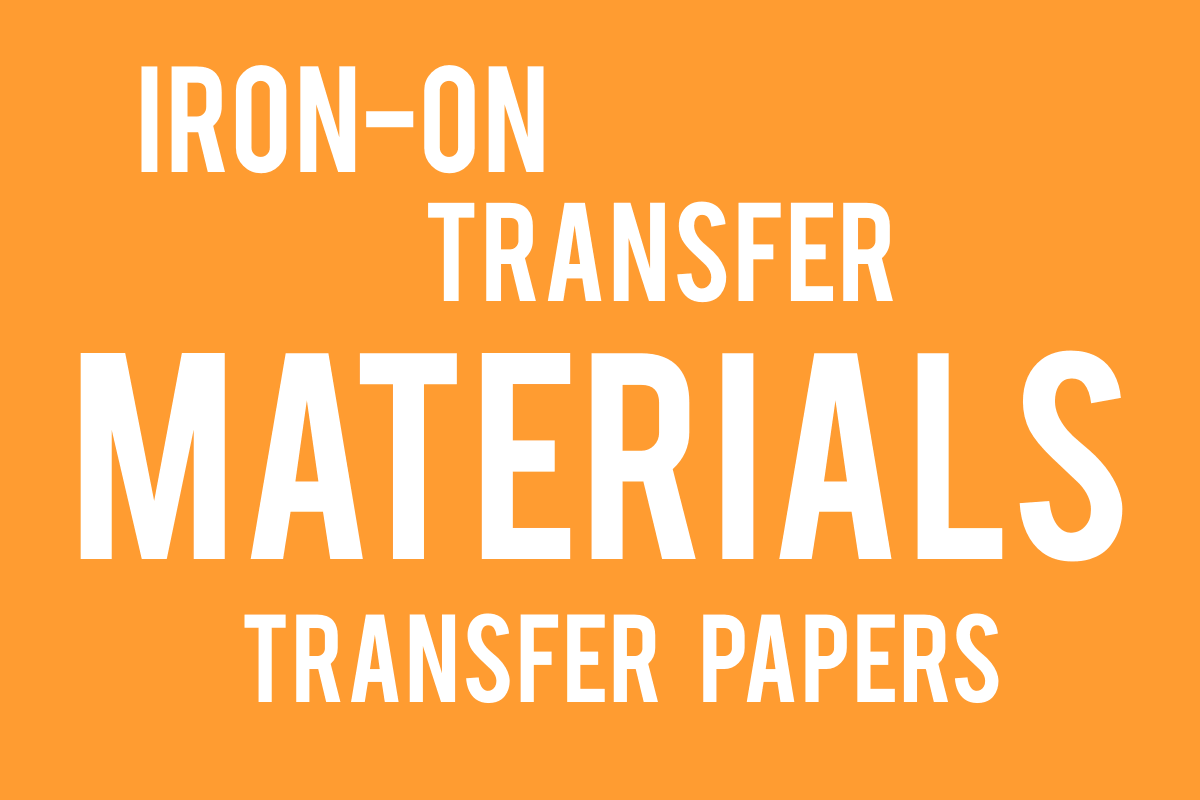 Iron-on Transfer Materials and Papers