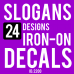 Slogan Iron-on Decals 24 Designs