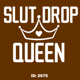 Slut Drop Queen Iron-on Decal