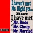 Met Mr. Right T-Shirts