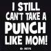 Take punch like Mom T-Shirts