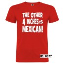 Other 4 Inches is Mexican T-Shirts